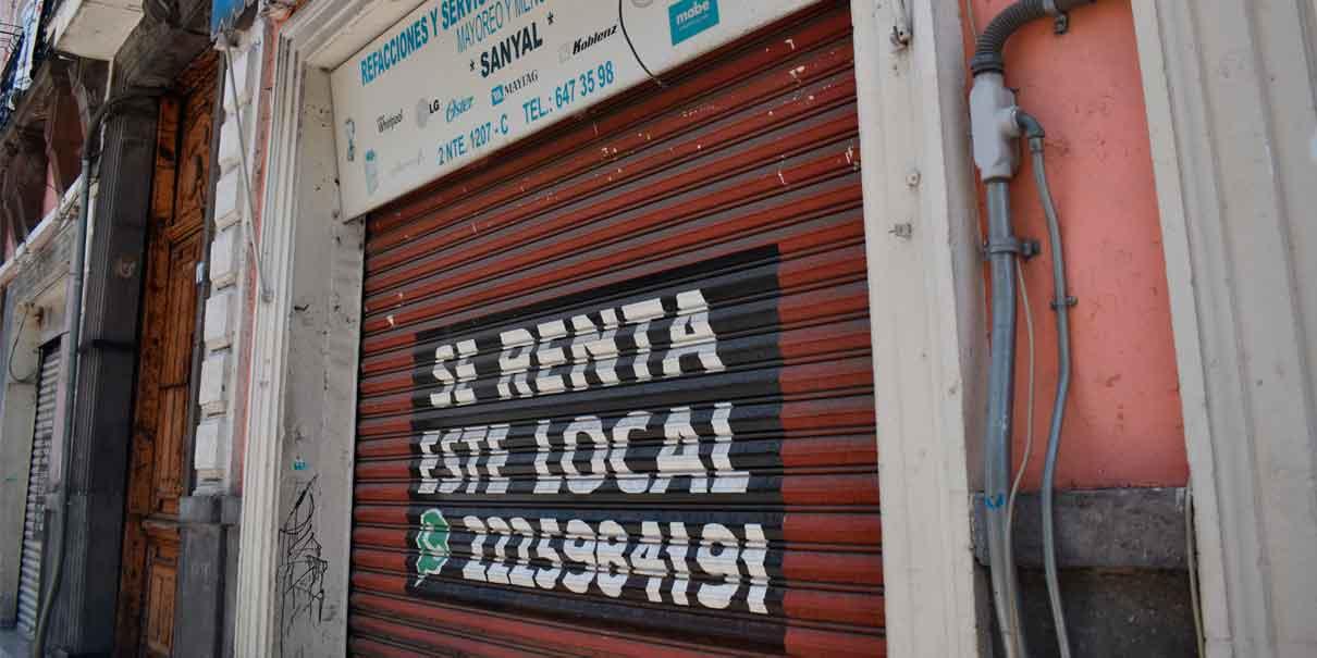 Mil 400 locales desocupados en Puebla por no poder pagar rentas